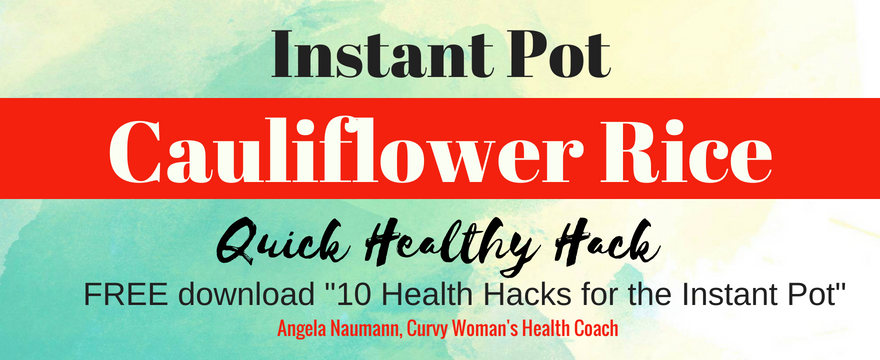 Instant Pot Cauliflower Rice Healthy Hack