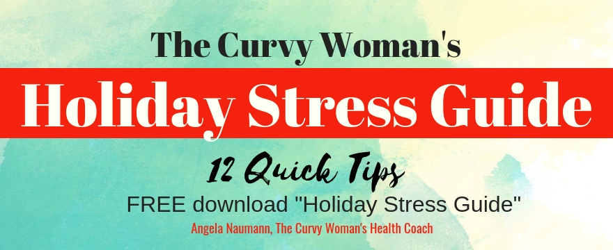 Curvy Plus Size Girl's Guide to Holiday Stress