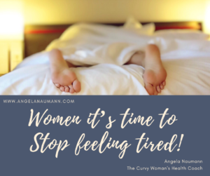 Secrets to Gaining Energy:   Women it's time to Stop feeling tired and exhausted all the time