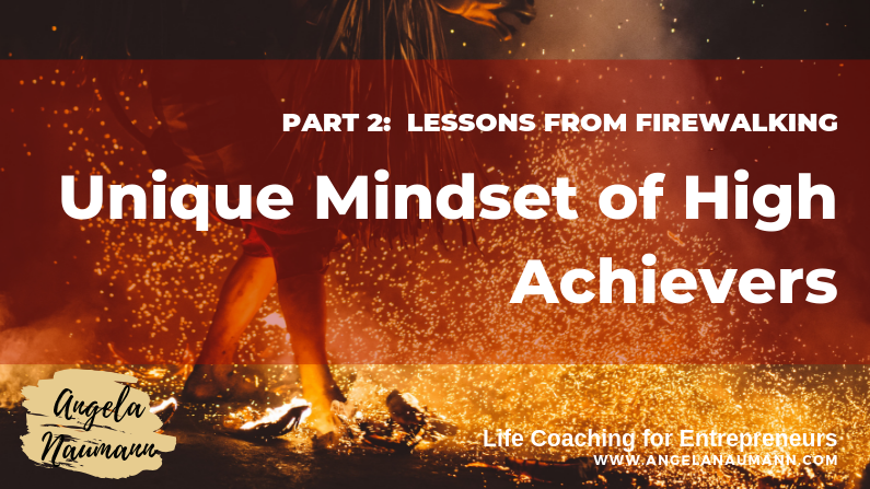 Mindset of High Achievers: Lessons from Fire-Walking