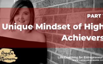 Unique Mindset of High Achievers (Part 1)