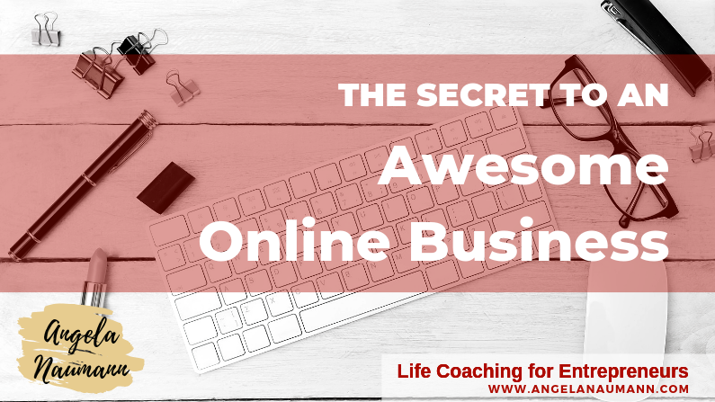 The Secret to an Awesome Online Business