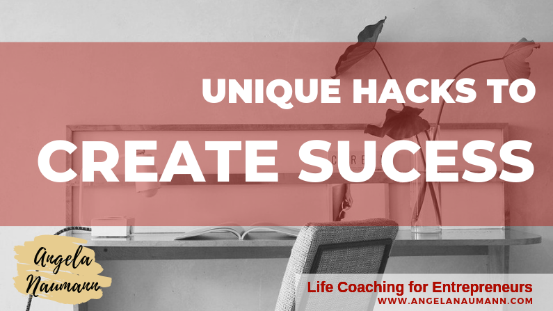 3 Unique Hacks to Create Success
