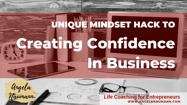 Unique Mindset Hack to Create Confidence in Business