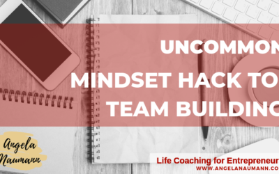 Uncommon Mindset Hack to Team Building