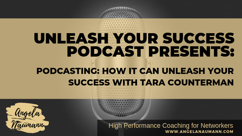 Podcasting: How it can unleash your success with Tara Counterman