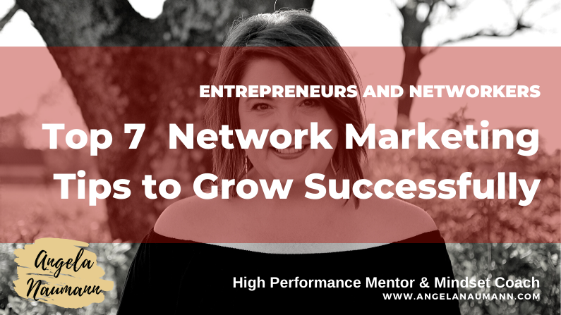 Top 7 Network Marketing Tips to Grow Successfully