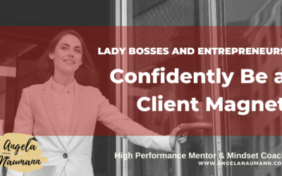 Confidently BE a Client Magnet