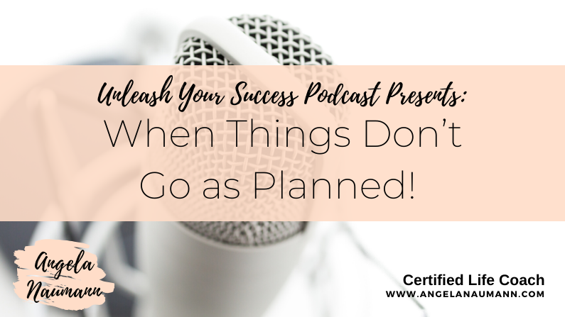 Episode 43 – When Things Don't Go as Planned!
