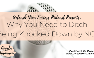 Episode 44 – Why You Need to Ditch Being Knocked Down by NO!